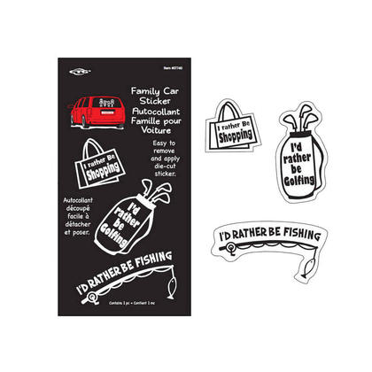 Family Car Window Decal Sticker, I'd rather be fishing/golfing/shopping Die-Cut Vinyl Sticker