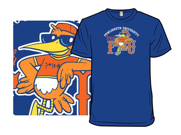 Fowlmouth University T Shirt