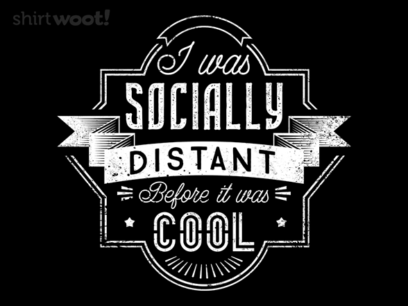 Socially Distant T Shirt