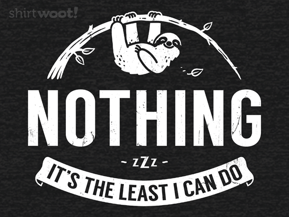 The Least I Can Do T Shirt