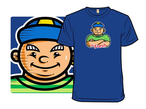 Mr. Fresh T Shirt