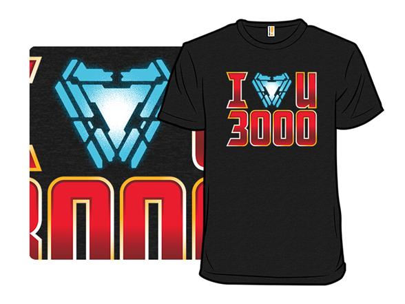 I <3 U Three Thousand T Shirt
