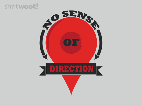 No Sense Of Direction T Shirt
