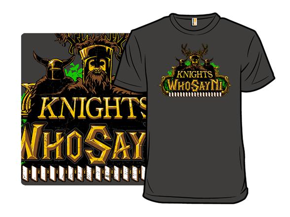 Knights Who Say Ni T Shirt