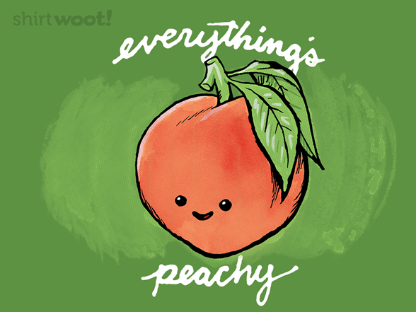 Everything's Peachy T Shirt