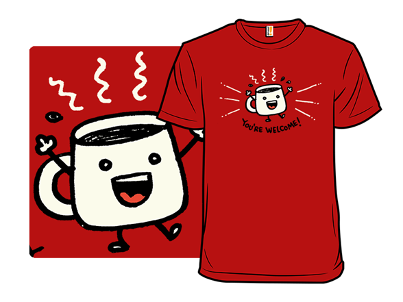 Thanks Coffee! T Shirt