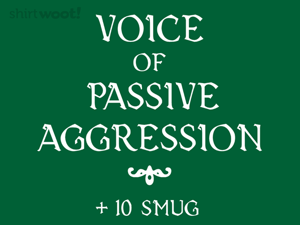 Passive Agressive Voice T Shirt