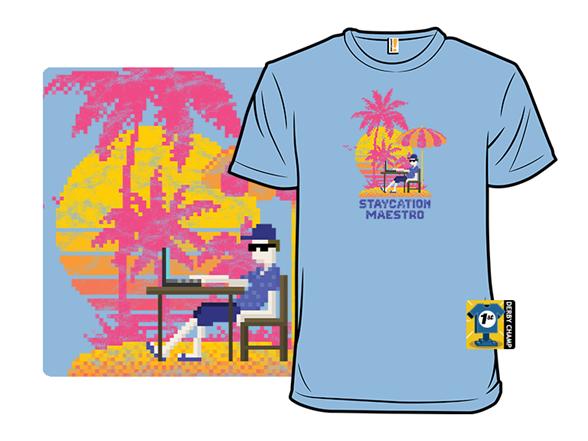 Staycation Maestro T Shirt