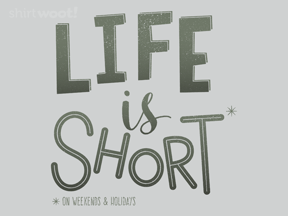 On The Shortness Of Life T Shirt
