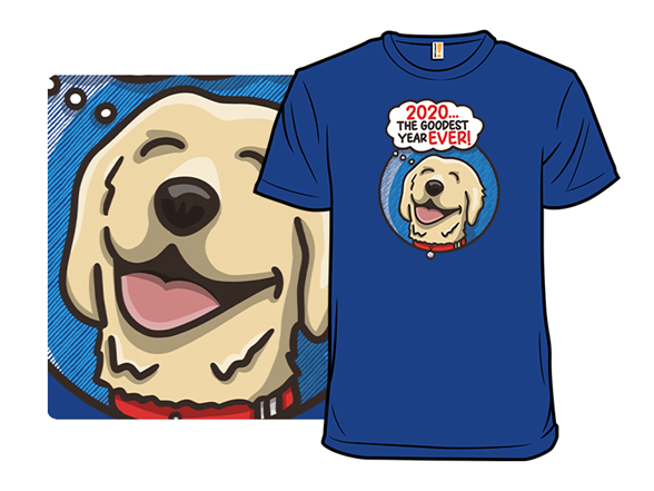 2020... The Goodest Year For Dogs T Shirt