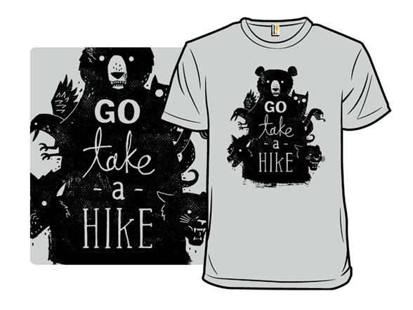 Go Take A Hike T Shirt