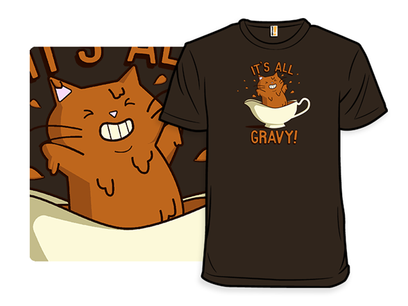 It's All Gravy T Shirt