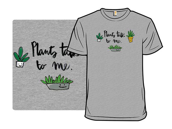 Plants Talk To Me T Shirt