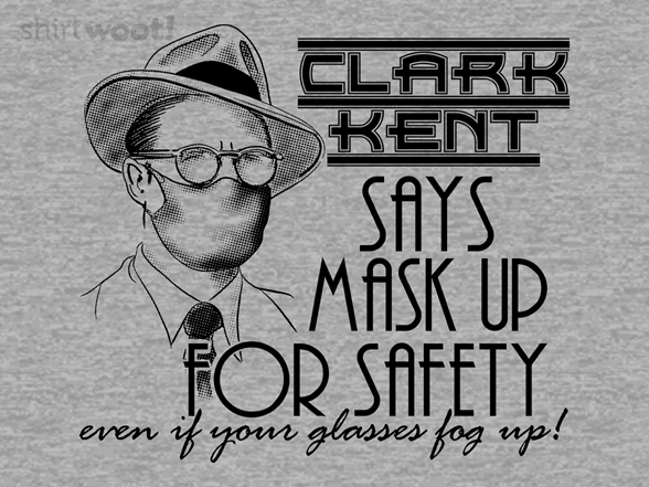 Clark Kent Says Mask Up For Safety! T Shirt