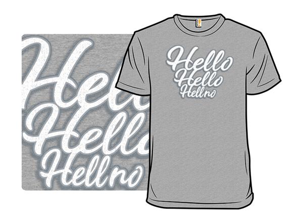 Hellno T Shirt