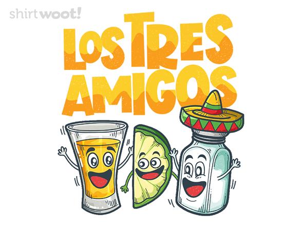 Los Tres Amigos T Shirt