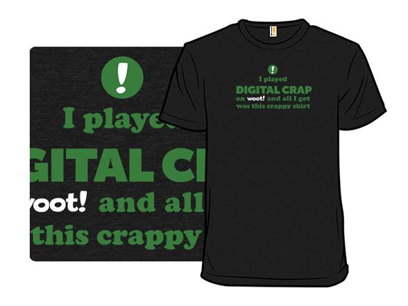 Crappy Digital Crap Shirt T Shirt