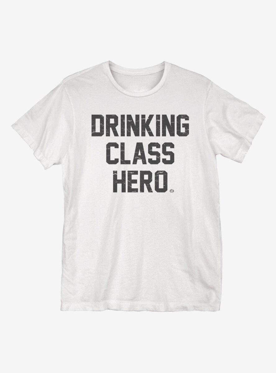 Drinking Class Hero T-Shirt