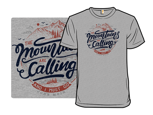 The Mountains Are Calling T Shirt