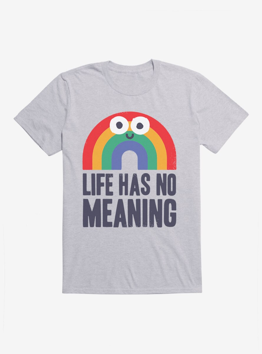 David Olenick Life Has No Meaning T-Shirt