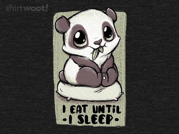 Eat Until I Sleep T Shirt