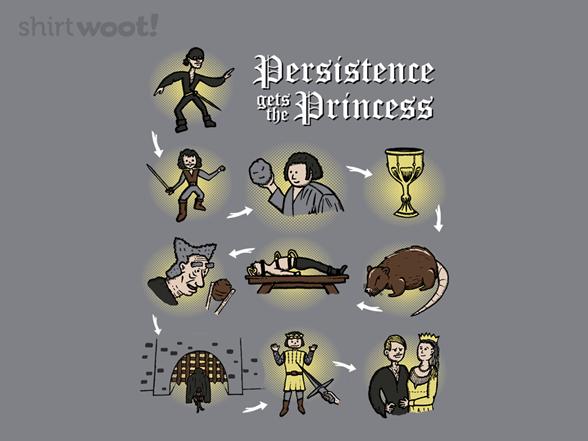 Persistence Gets The Princess T Shirt