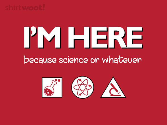 Because Science T Shirt
