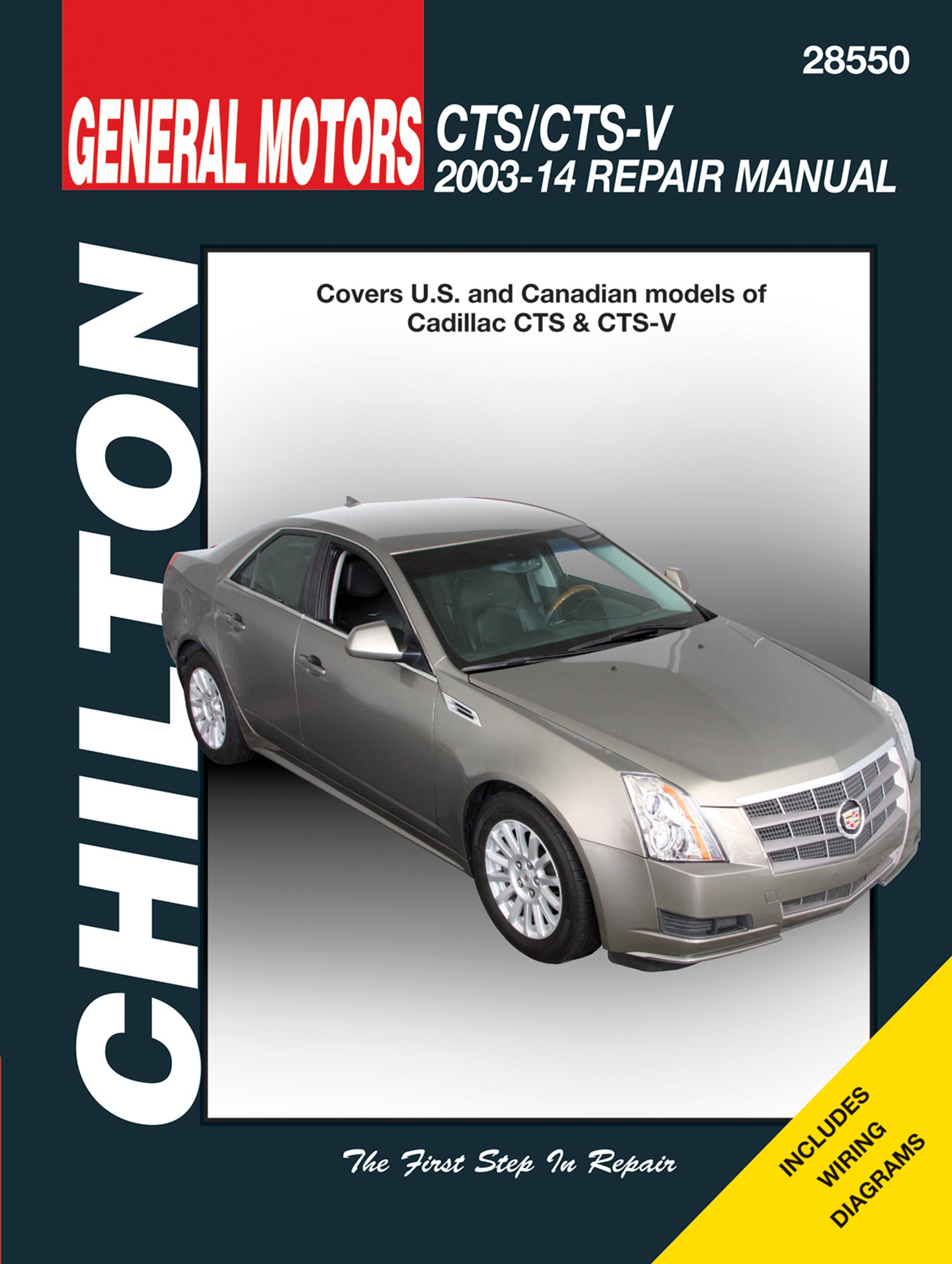 General Motors CTS/CTS-V (2003-14) for of Cadillac CTS & CTS-V Chilton Repair Manual (USA)