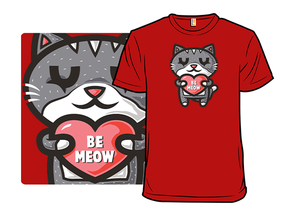 Be Meow T Shirt