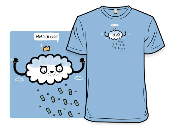 Make It Rain T Shirt