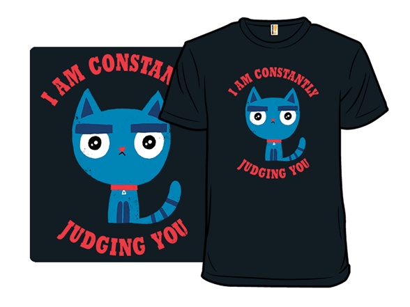 Constantly Judging T Shirt