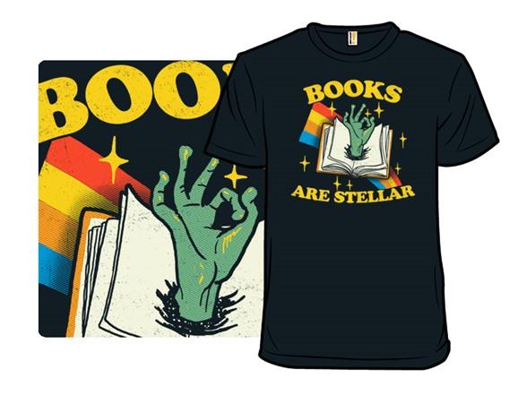 Books Are Stellar T Shirt