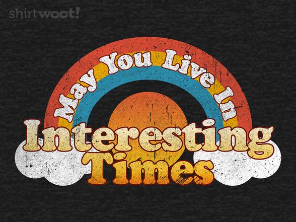 Interesting Times T Shirt