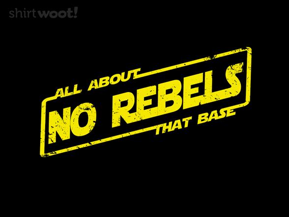 No Rebels T Shirt