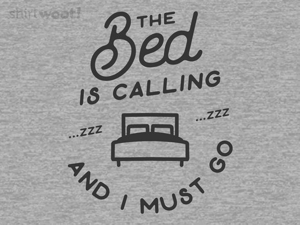 The Bed Is Calling T Shirt