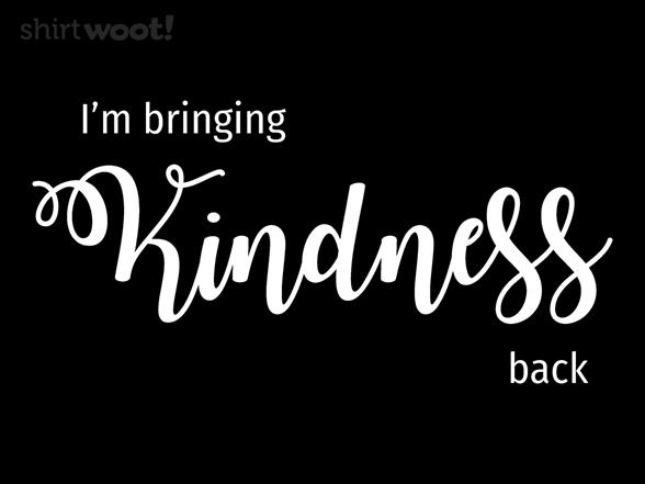 Bringing Kindness Back T Shirt