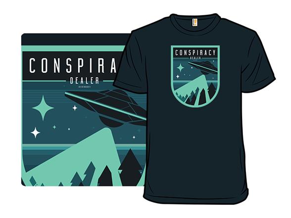Conspiracy Dealer T Shirt