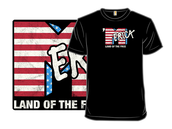 Merica- Land Of The Free T Shirt