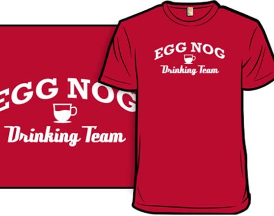 Egg Nog Drinking Team T Shirt