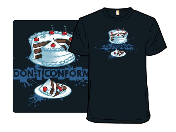 Don't Conform T Shirt