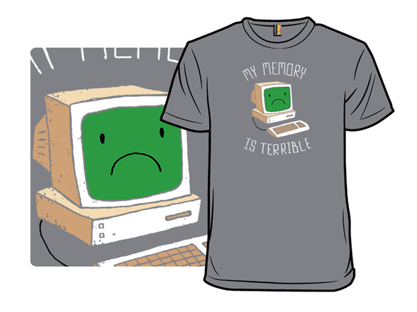 My Memory Is Terrible T Shirt