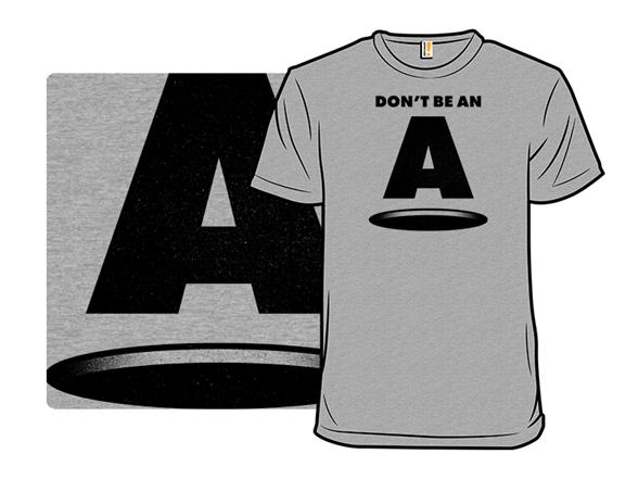 Don't Be An A Hole T Shirt