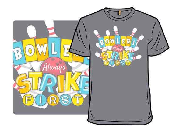 Bowlers Strike First T Shirt