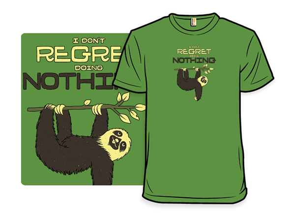 No Regrets! T Shirt