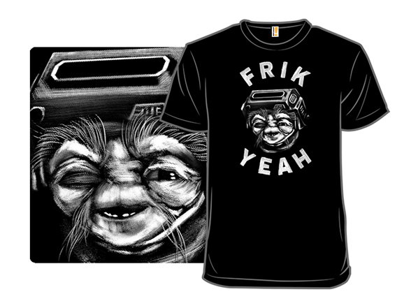 Frik Yeah T Shirt