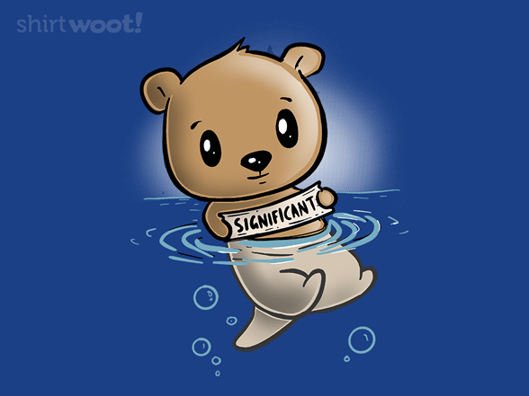 My Significant Otter T Shirt