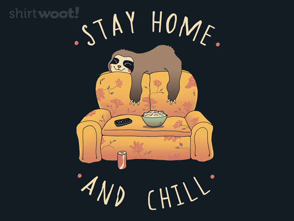 Stay Home And Chill T Shirt