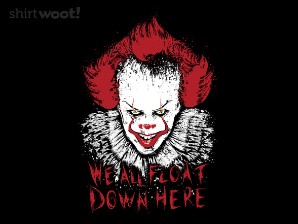We All Float Down Here T Shirt