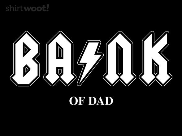 Bank Of Dad T Shirt