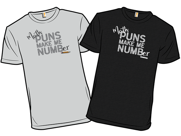 Math Makes Me Numb(er) T Shirt